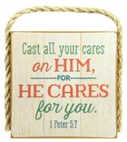 Gone Coastal Plaque: Cast All Your Cares on Him (1 Peter 5:7) Plaque