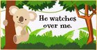 Young & Wild Freestanding Plaque: He Watches Over Me Plaque