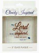 Scripture Glass Plaque: The Lord is My Shepherd; I Shall Not Want (Psalm 23:1) Plaque