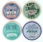 Absorbent Ceramic Coaster Set of 4: Rachel Anne Assortment - Hope Anchors the Soul; Walk By Faith Not By Sight; Love is Always a Good Idea; May Peace Homeware