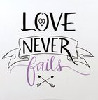 Faith Wall Plaque: Love Never Fails, Purple/White Plaque