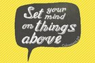 Poster Small: Things Above - Colossians 3:2