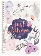 Spiral Softcover Journal: Don't Be Afraid Just Believe Spiral
