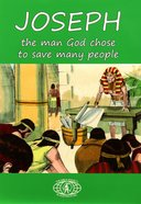 Joseph: The Man God Chose to Save Many People Booklet