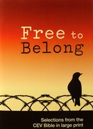 Free to Belong (Selections From The Cev Bible In Large Print) Booklet