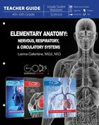 Elementary Anatomy - Nervous, Respiratory, & Circulatory Systems Teacher Guide (Teachers Guide) (God's Wondrous Machine Series)