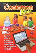 The Coolamon Kids: Discover What is Involved in Translating the Bible Into An Indigenous Language Paperback