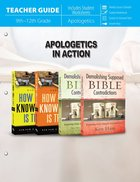 Apologetics in Action 9th - 12Th Grade (Teacher Guide) Paperback