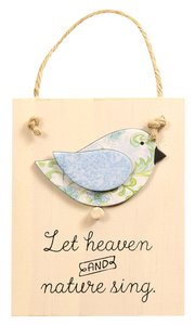 Chirps Plaque: Let Heaven and Nature Sing