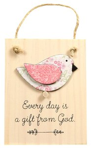Chirps Plaque: Every Day is a Gift From God