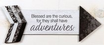 Pathway Plaque: Blessed Are the Curious, For They Shall Have Adventures