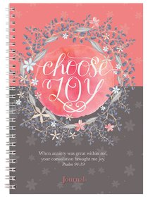 Spiral Softcover Journal: Choose Joy