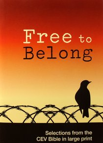 Free to Belong (Selections From The Cev Bible In Large Print)
