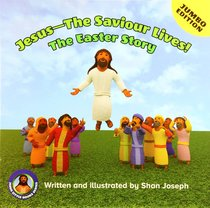 Jesus - the Saviour Lives! the Easter Story (Jumbo Edition)