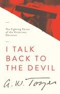 I Talk Back to the Devil Paperback