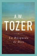 La Busqueda De Dios (The Pursuit Of God) Paperback