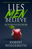 Lies Men Believe: And the Truth That Sets Them Free Hardback