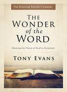 Kpl: The Wonder of the Word: Hearing the Voice of God in Scripture
