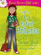 """T"" is For Antonia (Secret Keeper Girl Series) Paperback"
