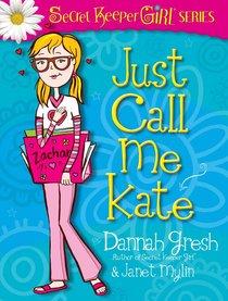 Just Call Me Kate (Secret Keeper Girl Series)