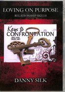 Keys to Confrontation (Loving On Purpose Series)