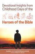 Devotional Insights From Childhood Days of the Heros of the Bible Paperback