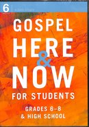 Gospel Here and Now For Students: 6-Week Curriculum For Grades 6-8 and High School (Dvd) DVD