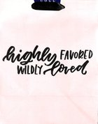 Gift Bag Medium: Highly Favored, Wildly Loved, (Incl Two Sheets Tissue Paper) Stationery