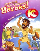 Dlc Kindergarten: Amazing N.T Heroes Ages 5-6 (Teacher) (Discipleland Kindergarten, Ages 5-6 Series) Paperback