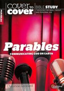 Parables: Communicating God on Earth (Cover To Cover Bible Study Guide Series) Paperback