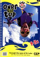 Kids@Church 01: Ot1 Ages 8-11 Teacher's Manual (Over the Top) (Kids@church Curriculum Series) Spiral