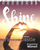 Shine: Inspiring Women Every Day Perpetual Calendar