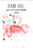 Notepad: Stand Tall, You Were Wonderfully Made (Flamingos) Stationery