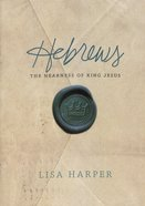 Hebrews (2 Dvds): The Nearness of King Jesus (Dvd Only Set) DVD