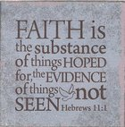 Plaque Tabletop: Faith is the Substance of Things Hoped For.... (Heb 11:1) Plaque
