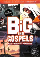 The Gospels - Man, Miracles, Messiah (Hillsong Kids Big Curriculum Series)