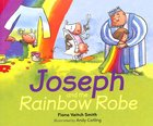 Joseph and the Rainbow Robe (#1 in Young Joseph Series) Paperback