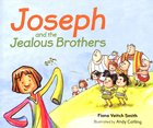 Joseph and the Jealous Brothers (#2 in Young Joseph Series) Paperback