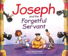 Joseph and the Forgetful Servant (#04 in Young Joseph Series)