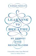 Learning to Breathe: My Journey With Mental Illness Paperback