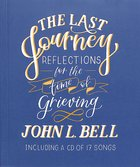 The Last Journey: Reflections For the Time of Grieving (With Cd) Paperback