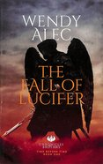 The Fall of Lucifer (Prequel #01) (#01 in Chronicles Of Brothers Time Before Time Series)