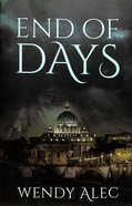 End of Days (#03 in Chronicles Of Brothers - The Trilogy Series)