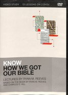 Know How We Got Our Bible:11 Lessons on 2 DVDS (Video Study)