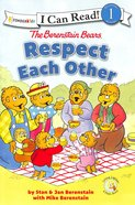 Respect Each Other (I Can Read!1/berenstain Bears Series)
