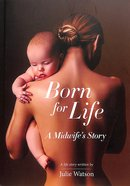 Born For Life: A Midwife's Story Paperback