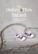 The Unforgotten Babies: The Inspiration Behind the Buttons Project Paperback
