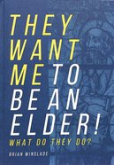 They Want Me to Be An Elder!: What Do They Do?