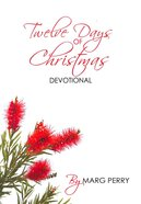 Twelve Days of Christmas Devotional Paperback