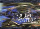 Beside Quiet Waters (Niv) Booklet
